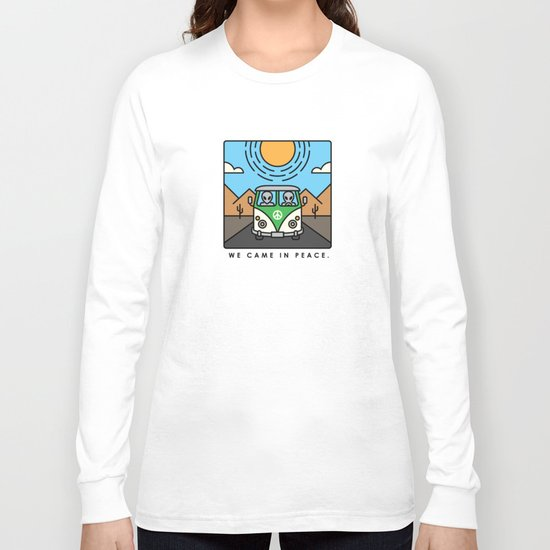 We came in peace Long Sleeve T-shirt