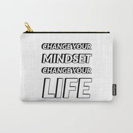 CHANGE YOUR MINDSET - CHANGE YOU LIFE Carry-All Pouch