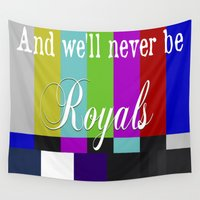 lorde Wall Tapestries featuring And We'll Never Be Royals by Eduardo Fiho