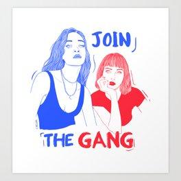 Join the gang Art Print