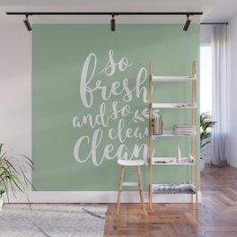 so fresh so clean clean  / mint Wall Mural
