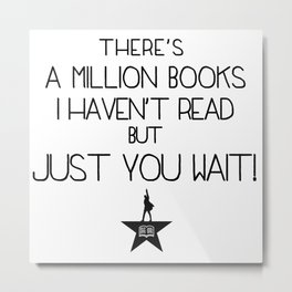 """""""There's a million books I haven't read, but just you wait!"""" Metal Print"""