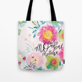 Every Moment Matters Tote Bag