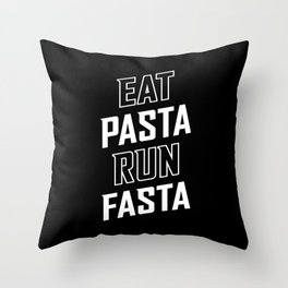 Eat Pasta Run Fasta Throw Pillow