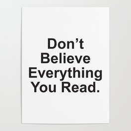 Don't Believe Everything You Read. Poster