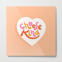 Choose Kind - Motivational words Metal Print
