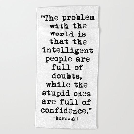 Charles Bukowski Typewriter Quote Confidence Beach Towel