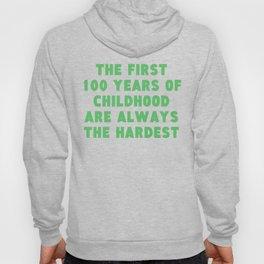 First 100 Years Of Childhood 100th Birthday Hoody