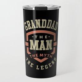 Granddad The Myth The Legend Travel Mug