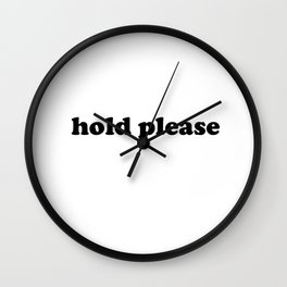 Hold Please Wall Clock