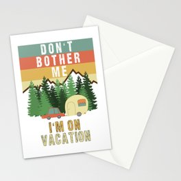 Don't Bother Me I'm On Vacation Holiday Adventure Traveling Camping Camper Stationery Cards