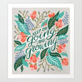 """""""Keep on Going and Growing"""" inspired by Eliza Blank, The Sill Art Print"""