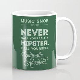 Never Call Yourself a Hipster — Music Snob Tip #003 Coffee Mug