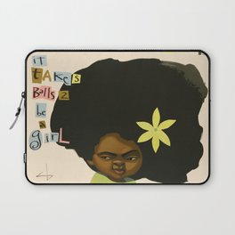 it takes balls 2 be a girl Laptop Sleeve