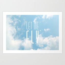 Let me fly Art Print