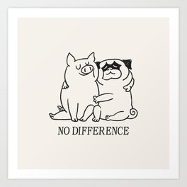 No Difference Art Print