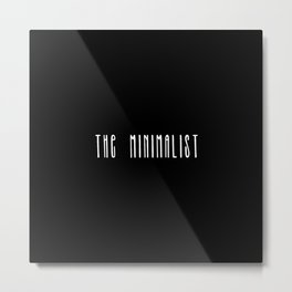 Minimalist text in black and white Metal Print