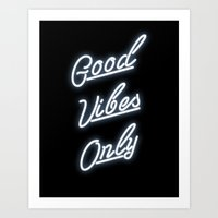 good vibes only Art Prints featuring Good Vibes Only by THE AESTATE
