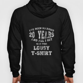 I've Been Married 20 Years All I Got Was This Hoody