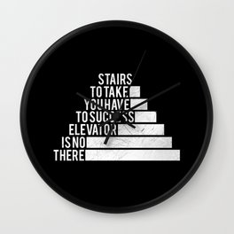 No Elevator to Success Quote Wall Clock