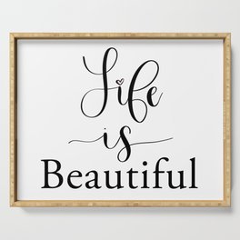 Life Is Beautiful Serving Tray