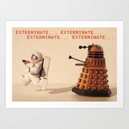 Exterminate... exterminate... exterminate... Art Print