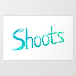Shoots Art Print