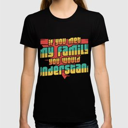 Family Sayings Birthday Gift T-shirt