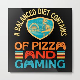 A Balanced Diet Pizza And Gaming Metal Print