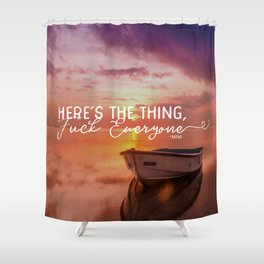Here's the Thing.... Shower Curtain