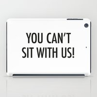 mean girls iPad Cases featuring Mean Girls #1 – Sit by Enyalie