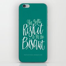 Ya Gotta Risk It To Get The Biscuit iPhone & iPod Skin