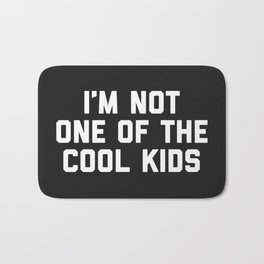 The Cool Kids Funny Quote Bath Mat
