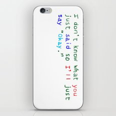 WHAT DID YOU SAY? iPhone & iPod Skin