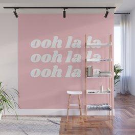 ooh la la Wall Mural
