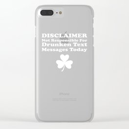 Disclaimer Not Responsible Shamrock St Patrick's Day Clear iPhone Case