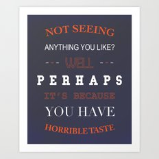 Horrible Taste Art Print
