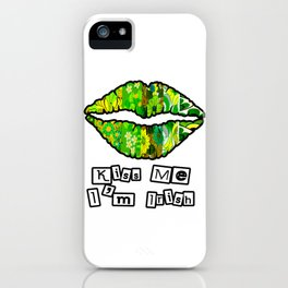 Kiss me I'm Irish 2 iPhone Case