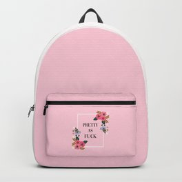 Pretty As Fuck, Funny Cute Quote Backpack