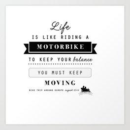 Motorbike - Life is like riding ... Art Print