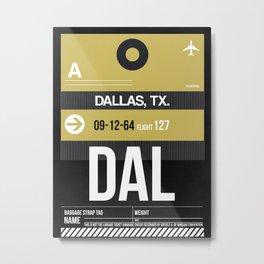 DAL Dallas Luggage Tag 2 Metal Print