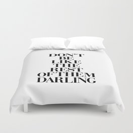 Don't Be Like the Rest of them Darling black-white typography poster black and white wall home decor Duvet Cover