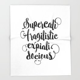 Supercalifragilisticexpialidocious black and white monochrome typography design home decor wall Throw Blanket