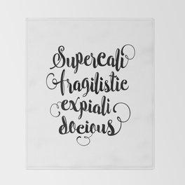 Supercalifragilisticexpialidocious black and white monochrome typography design home decor wall Throw Blanket