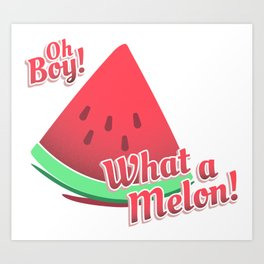 what a melon! watermelon pun fruit design Art Print