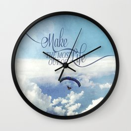 Make the most out of life Wall Clock