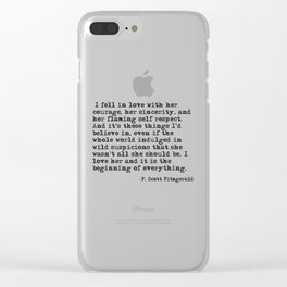 I fell in love with her courage - F Scott Fitzgerald Clear iPhone Case