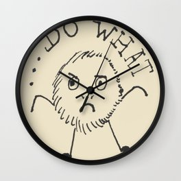 Do what? Wall Clock