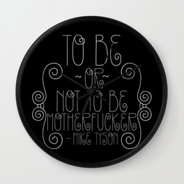 To Be or Not to Be Motherfucker  Wall Clock