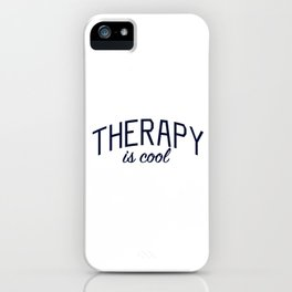 Therapy is Cool - for Mental Health Awareness iPhone Case